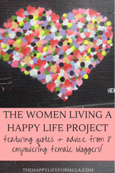 The Women Living a Happy Life Project, featuring 8 empowering female bloggers!