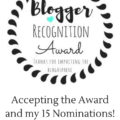 Accepting the Blogger Recognition Award and nominating 15 inspiring bloggers!