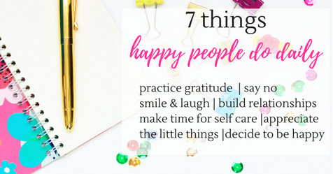 7 things happy people do every single day!