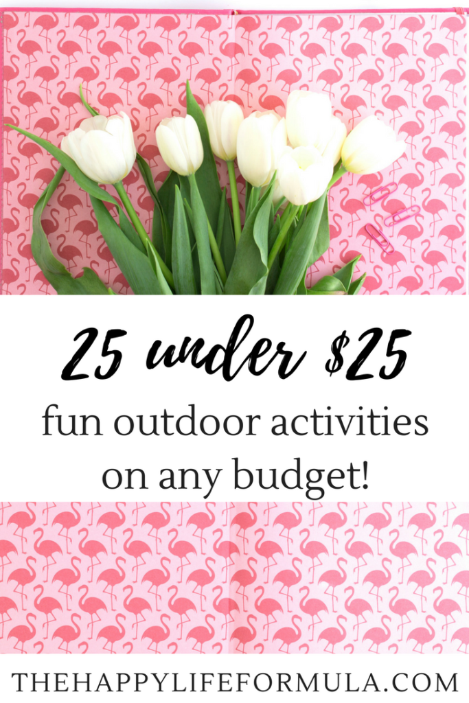 Love this list of 25 fun outdoor activities for under $25! Perfect list of things to do when the weather is nice but your budget is small!