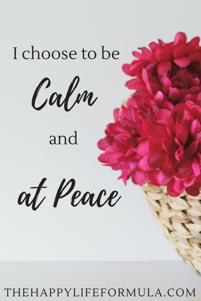 I choose to be calm and at peace. Repeat this mantra daily and click through for more!