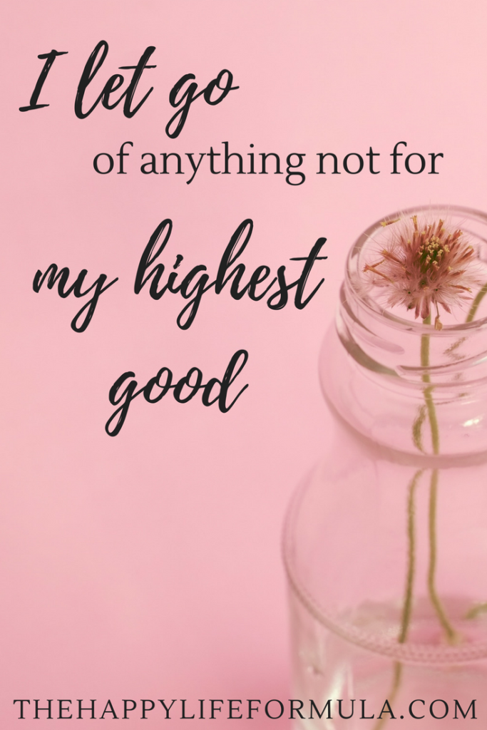 I let go of anything not for my highest good. Repeat this mantra daily and click through for more!