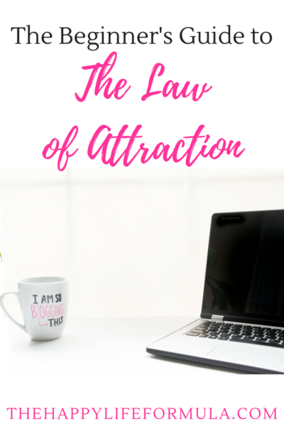 The Beginner's Guide to the Law of Attraction