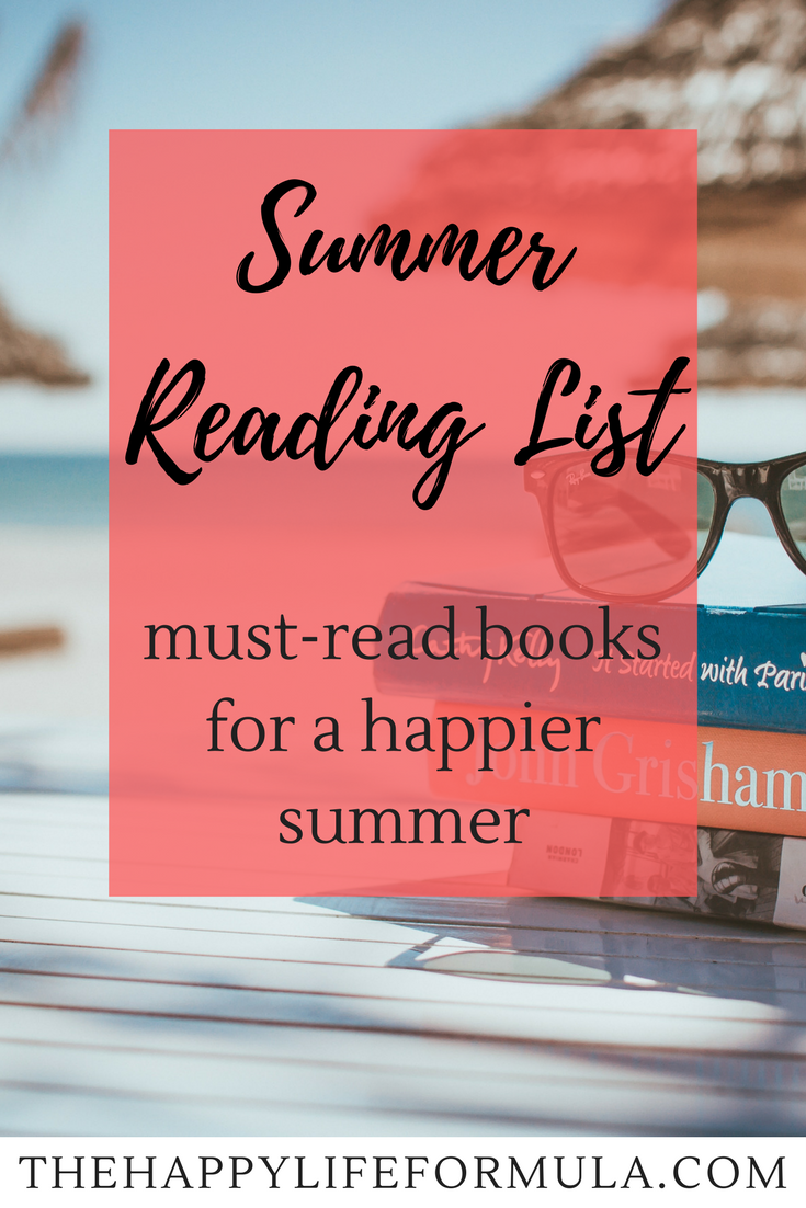 Looking for your next read? Check out this awesome summer reading list for some fun books sure to make you a little happier!