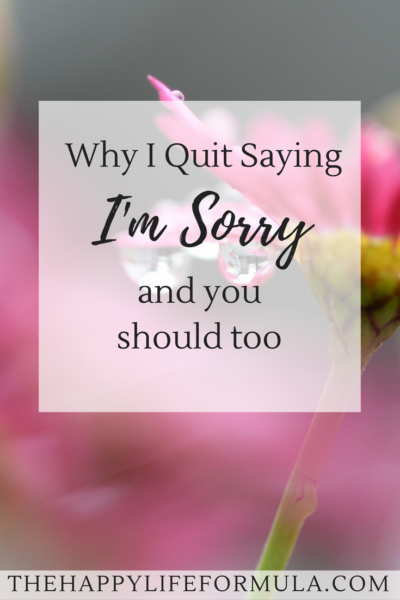 "Why I Quit Saying ""I'm Sorry"" and other women should too"